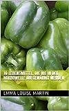 10 Lebensmittel, die nie in der Mikrowelle aufgewärmt werden (German Edition)