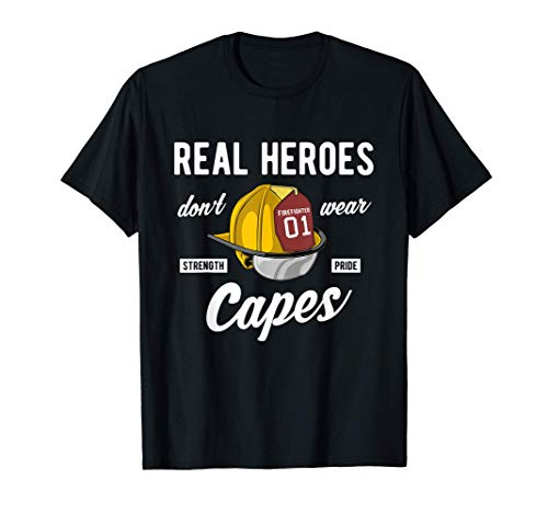 Los verdaderos hroes no usan capas de bombero Camiseta