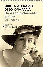 Scaricare Libri Un viaggio chiamato amore. Lettere (1916-1918) PDF