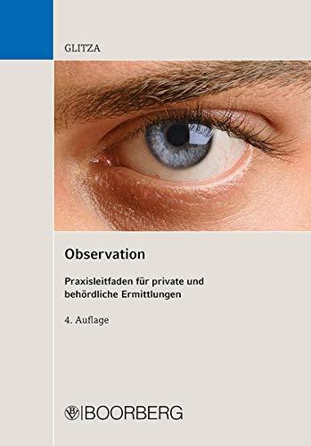 Observation: Praxisleitfaden für private und behördliche Ermittlungen