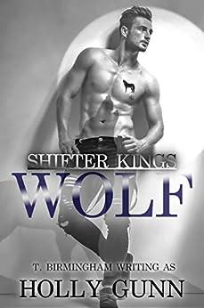 WOLF (Shifter Kings Nashville Book 4) by [Holly Gunn, T. Birmingham]