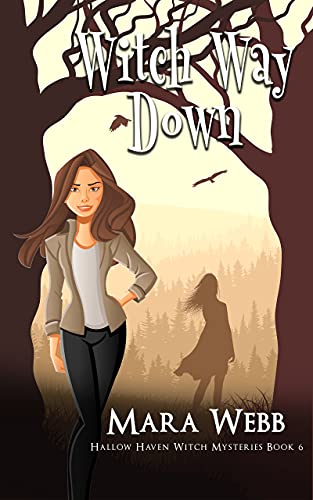 Witch Way Down (Hallow Haven Witch Mysteries Book 6) by [Mara Webb]
