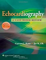 Echocardiography: A Case-Based Review by Garvan C. Kane MD PhD Jae K. Oh MD(2012-07-14)
