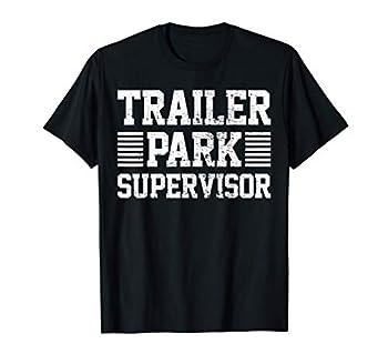 Trailer Park Supervisor T-Shirt
