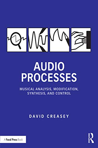 Audio Processes: Musical Analysis, Modification, Synthesis, and Control (English Edition)
