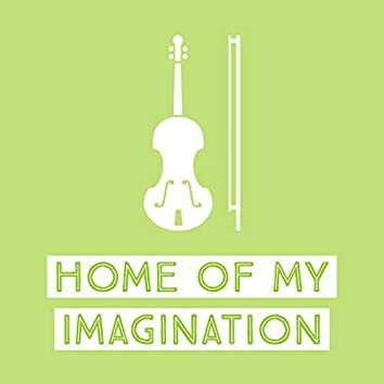 Home of My Imagination