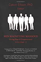 MEN MAGNIFYING MANHOOD: GIVING HOPE & EMPOWERMENT VOLUME 2