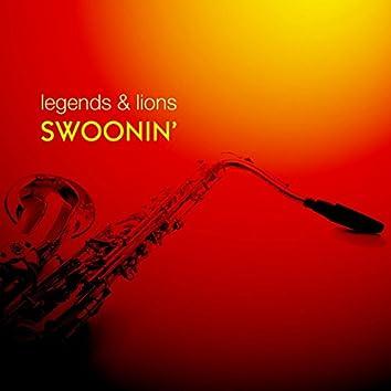Legends & Lions: Swoonin'