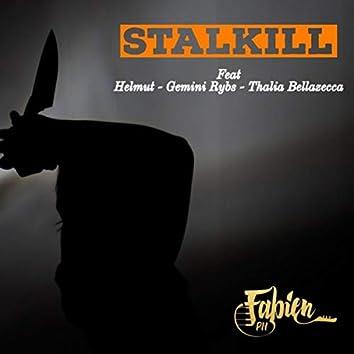 Stalkill (feat. Helmut, Gemini Rybs & Thalia Bellazecca)