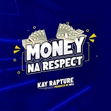 Money Na Respect