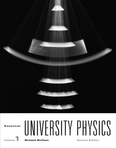 Essential University Physics: Volume 1 (2nd Edition)