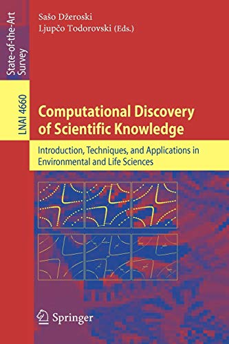 Computational Discovery of Scientific Knowledge: Introduction, Techniques, and Applications in Environmental and Life Sc