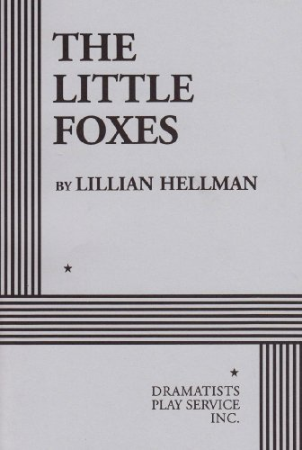 The Little Foxes. (Acting Edition for Theater Productions)