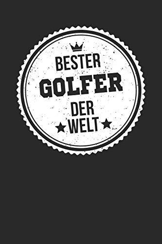 Bester Golfer Der Welt: A5 Liniertes • Notebook • Notizbuch • Taschenbuch • Journal • Tagebuch - Ein lustiges Geschenk für die Besten Männer Der Welt