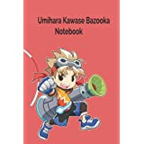 Umihara Kawase Bazooka Notebook: Notebook Journal  Diary/ Lined - Size 6x9 Inches 100 Pages