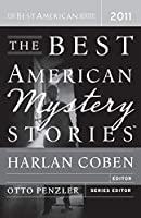 The Best American Mystery Stories 2011 (The Best American Series ®)