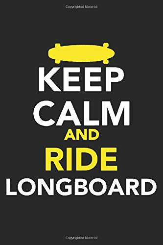Keep Calm And Ride Longboard: Journal Notebook Squared To Write In | Graph Paper Longboarding Book for Men Women Kids Boys Girls Adults | Squared ... Writing 6 x 9 in | 120 Pages Longboarder Gift