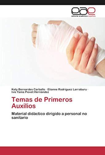 Temas de Primeros Auxilios: Material didáctico dirigido a personal no sanitario