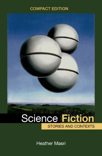 Compare Textbook Prices for Science Fiction, Compact Edition: Stories and Contexts Compact Edition ISBN 9781457674464 by Masri, Heather