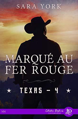 Marqué au fer rouge: Texas #4 (French Edition)