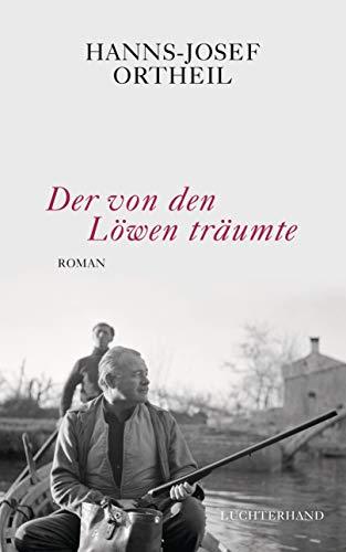 Der von den Löwen träumte: Roman - Hemingway in Venedig