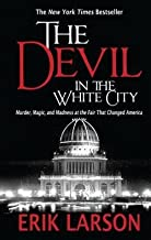 Erik Larson: The Devil in the White City : Murder, Magic, and Madness at the Fair That Changed America (Large Print Paperback); 2013 Edition