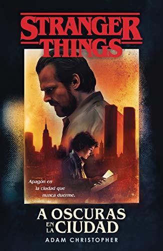 Stranger Things: A oscuras en la ciudad: Una novela oficial