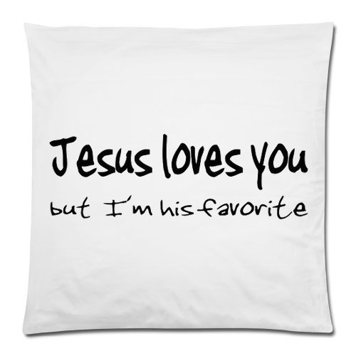 Christian Jesus Pillowcase, Jesus Love You, But I'm His Favorite Cushion Case - Square Pillowcase Cushion Case Throw Pillow Cover with Invisible Zipper Closure - 18x18 inches, One-sided Print
