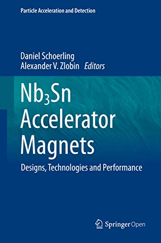 Nb3Sn Accelerator Magnets: Designs, Technologies and Performance (Particle Acceleration and Detection) (English Edition)