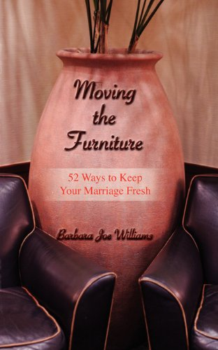 Moving the Furniture: 52 Ways to Keep Your Marriage Fresh (English Edition)