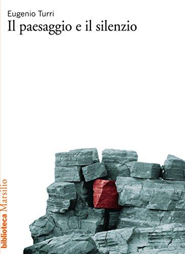 Il paesaggio e il silenzio (Biblioteca) (Italian Edition)