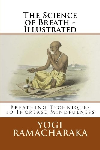 The Science of Breath - Illustrated: Breathing Techniques to Increase Mindfulness