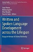 Written and Spoken Language Development across the Lifespan: Essays in Honour of Liliana Tolchinsky (Literacy Studies, 11)