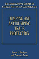 Dumping and Antidumping Trade Protection (International Library of Critical Writings in Economics)