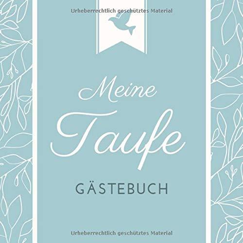 Meine Taufe Gästebuch: Taufgästebuch als Eintragsbuch   21 cm x21 cm Taufbuch   120 Seiten  ...