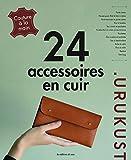 24 accessoires en cuir : Couture à la main