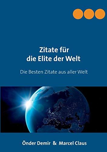 Zitate für die Elite der Welt: Die besten Zitate aus aller Welt