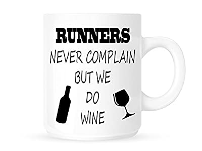 Runners Never Complain But We Do Wine - Funny Novelty Tea/Coffee Mug/Cup - Great Gift Idea