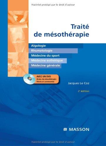 Traité de mésothérapie + DVD: Algologie, rhumatologie, médecine du sport, médecine esthétique, médecine générale (Hors collection)