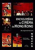 Encyclopédie du cinéma de Hong Kong: Des origines à nos jours