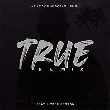 True (Remix) [feat. Hyper Fenton]