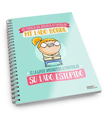 Missborderlike - Cuaderno A5 - No tendría que aprender a controlar mi lado borde si la gente aprendiera a controlar su lado estúpido