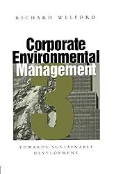 Corporate Environmental Management 3: Towards Sustainable Development