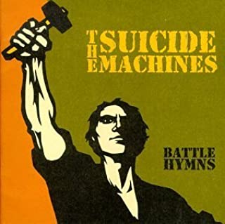 Battle Hymns by Suicide Machines (1998-07-28)