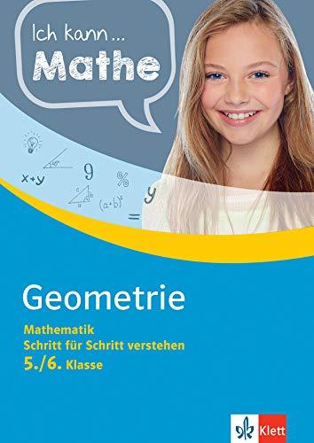 Klett Ich kann... Mathe - Geometrie 5./6. Klasse: Mathematik Schritt für Schritt verstehen (Klett Ich kann … Mathe / Mathematik Schritt für Schritt verstehen)