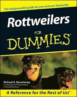 Richard Beauchamp: Rottweilers for Dummies (Paperback); 2000 Edition
