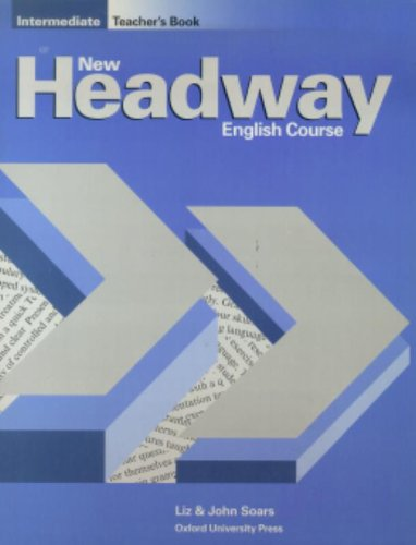 Soars, J: New Headway: Intermediate: Teacher's Book (includi (New Headway First Edition)