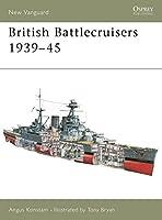 British Battlecruisers 1939-45 (New Vanguard)
