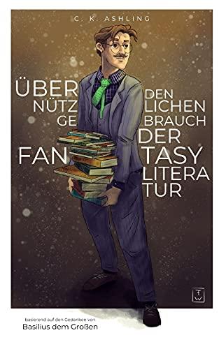 Über den nützlichen Gebrauch der Fantasy-Literatur