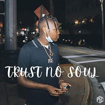 Trust No Soul